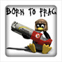Born to frag (Case Sticker)