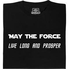 May the Force live long and prosper T-Shirt