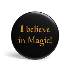 Geek Button I Believe In Magic