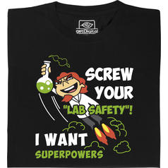 I want superpowers T-Shirt