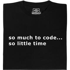 so much to code... T-Shirt