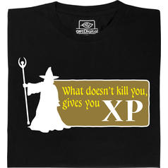 What does not kill you gives you XP T-Shirt